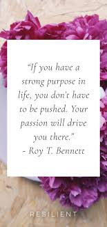 Purpose Of Life Quotes Inspiration 48 Quotes About Finding Your Purpose In Life Resilient