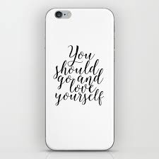 Printable Quotes Love Sign Song Lyrics Typography Poster Lyrics Art Wall Art You Should Go And Love Iphone Skin By Typohouseart