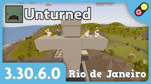 Unturned Update 3 30 6 0 Rio De Janeiro Fr