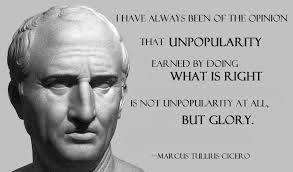 Government Quotes Adorable Is Not Unpopularity At All But Glory Marcus Tullius Cicero