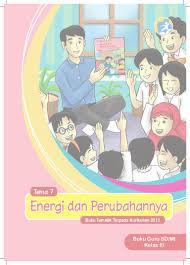 Tiap tema terdiri atas 3 subtema yang diuraikan ke dalam 6 pembelajaran. Energi Dan Perubahannya Buku Guru Kelas 3 Tema 7