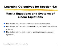 learning objectives for section 4 6 matrix equations