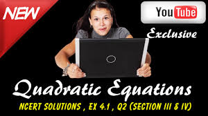 maths ncert solutions class 10 quadratic equations ex 4 1 q2 section iii and iv
