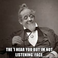 The 'i hear you but im not listening' face - 1889 [10] guy | Meme ... via Relatably.com