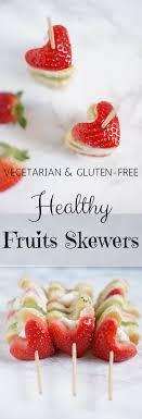 Valentine Fruit Fruit Skewers For Valentines Day Healthy Brunch Recipe
