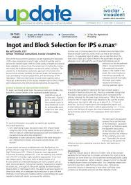 Ingot And Block Selection For Ips E Max Ivoclar Vivadent