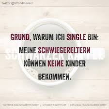 Warum Ich Single Bin Lustiges Single Sprüche Warum Ich Single