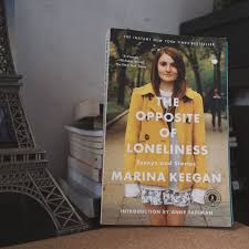 The Opposite Of Loneliness Essays And Stories Marina Keegan