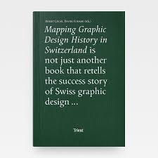 Mapping Graphic Design History In Switzerland Graphic Books