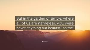 "Simple But Beautiful Quotes Best of Ani DiFranco Quote ""But In The Garden Of Simple Where All Of Us"