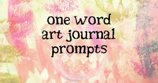is journaling a word 365 one word art journal prompts artjournalist