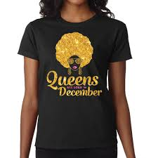 Queens Are Born In December Shirt December Birthday T Shirt December Queen Birthday Girl Tee Birthday December Queen Afro Queen December