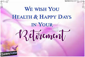 Retirement Wishes Quotes Interesting Happy Retirement Quotations Wishes Greetings Quotesadda Retirement