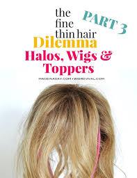 the fine thin hair dilemma halos wigs
