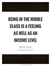 Class Quotes Magnificent 48 Best Middle Class Quotes And Sayings