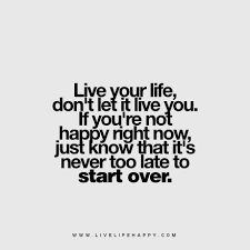 Live Your Life Quotes Fascinating Don't Let It Live You Live Life Happy