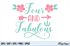 Four And Fabulous Svg