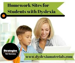 HOMEWORK SITES FOR STUDENTS WITH DYSLEXIA Dyslexia Materials