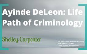 Ayinde DeLeon: Life Course of Criminology by Shelley Carpenter