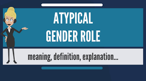 What does ATYPICAL GENDER ROLE mean ...