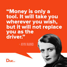 Ayn Rand Quotes Enchanting Ayn Rand Quote Money Is Only A Tool Due