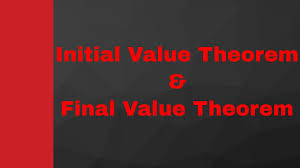 initial value theorem and final value theorem in control  initial value theorem and final value theorem in control engineering by engineering funda