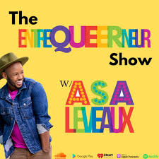 The EntreQueerNeur Show with Asa Leveaux