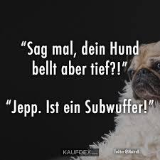 Sag Mal Dein Hund Bellt Aber Tief Kaufdex Lustige Sprüche