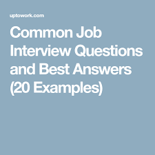 Interview Question Examples Common Job Interview Questions And Best Answers 20 Examples