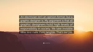 Neville Brody Quote An Electrician Isnt An Opinion Former But A