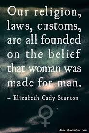 Elizabeth Cady Stanton The Belief That Woman was Made for Man Extraordinary Elizabeth Cady Stanton Quotes