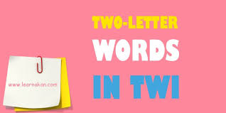 two letter words in twi and their