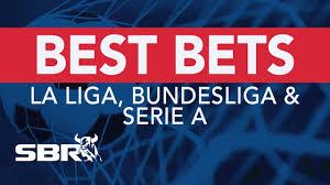 La Liga, Bundesliga & Serie A Preview | Best Bets, Odds Analysis &  Predictions