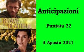 Brave and Beautiful anticipazioni puntata 22 di Martedi 3 Agosto 2021 -  Serie turche italy