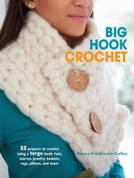 Big Hook Crochet: 35 projects to crochet using a large hook: hats, scarves,  jewelry, baskets, rugs, pillows, and more: Emma Friedlander-Collins: ...