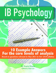example exam answers ib psychology these example answers commentaries and activities will help you understand how to write excellent ib psychology answers