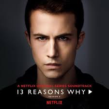 Songs From Friday Night Lights Season 3 Various Artists 13 Reasons Why Season 3 Lyrics And
