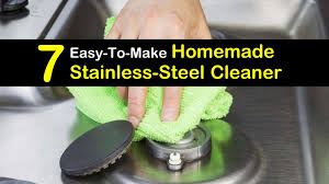 7 easy to make snless steel cleaners