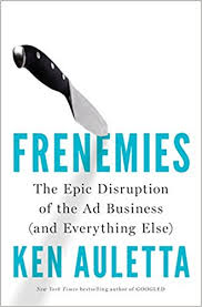 frenemies the epic disruption of the ad business and everything else ken auletta 9780735220867 books amazon ca