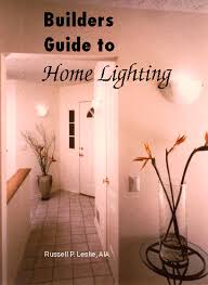 home lighting guide. Introduction | Builders Guide Residential Lighting Transformations LRC Home