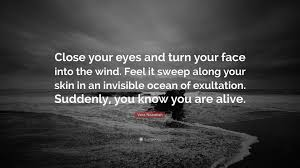 Vera Nazarian Quote Close Your Eyes And Turn Your Face Into The