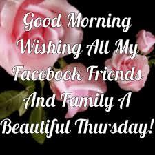 good morning happy thursday facebook friends