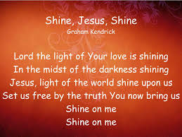 Who Sings Heaven Let Your Light Shine Down Ppt Shine Jesus Shine Graham Kendrick Lord The Light Of