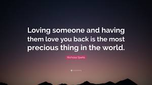 """Loving Some One Nicholas Sparks Quote """"Loving someone and having them love you back 24"""