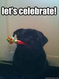 let's celebrate! - Misc - quickmeme via Relatably.com