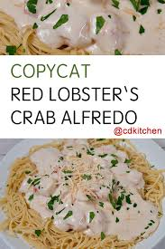 red lobster s crab alfredo recipe