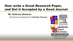 how to write a great research paper and get it accepted by a good  how to write a great research paper and get it accepted by a good journal