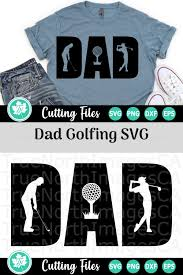 Coreldraw, inkscape, and adobe illustrator png is a photo file with a transparent background (300 dpi). Dad Golf A Father S Day Svg Cut File 261229 Cut Files Design Bundles
