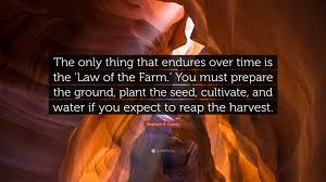 "Farm Quotes Custom Stephen R Covey Quote ""The Only Thing That Endures Over Time Is"