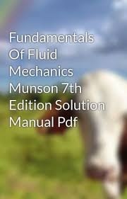 fundamentals of fluid mechanics 7th edition solution manual pdf fundamentals of fluid mechanics munson 7th edition solution